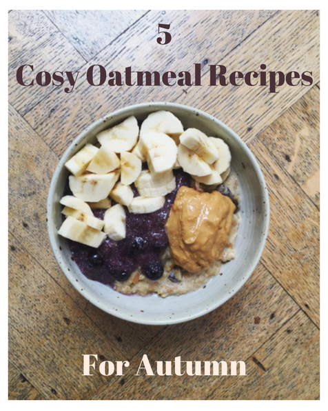 5Cosy Oatmeal RecipesFor Autumn